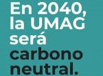 en 2040, la UMAG será carbono neutral